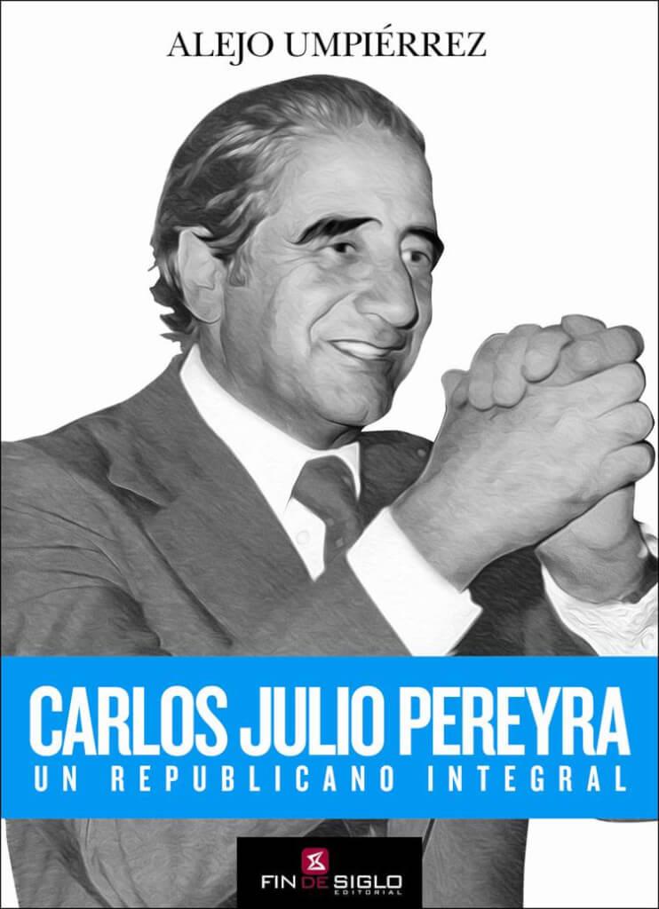 Adelanto del libro Carlos Julio Pereira de Alejo Umpiérrez
