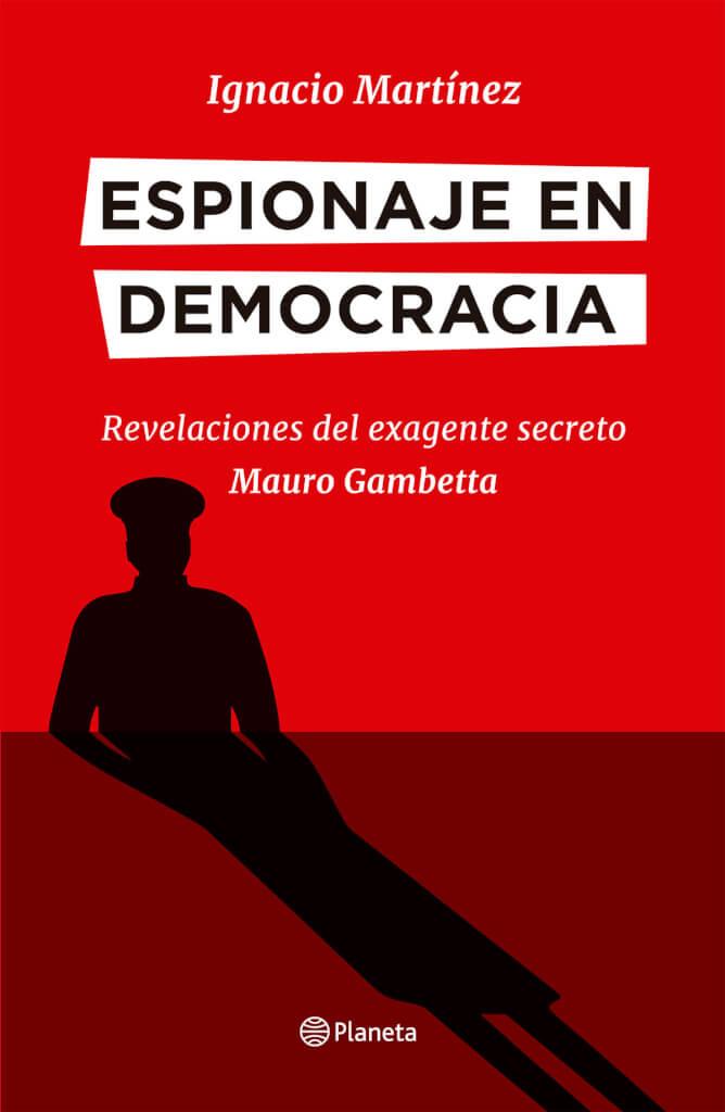 Espionaje en democracia por Ignacio Martínez