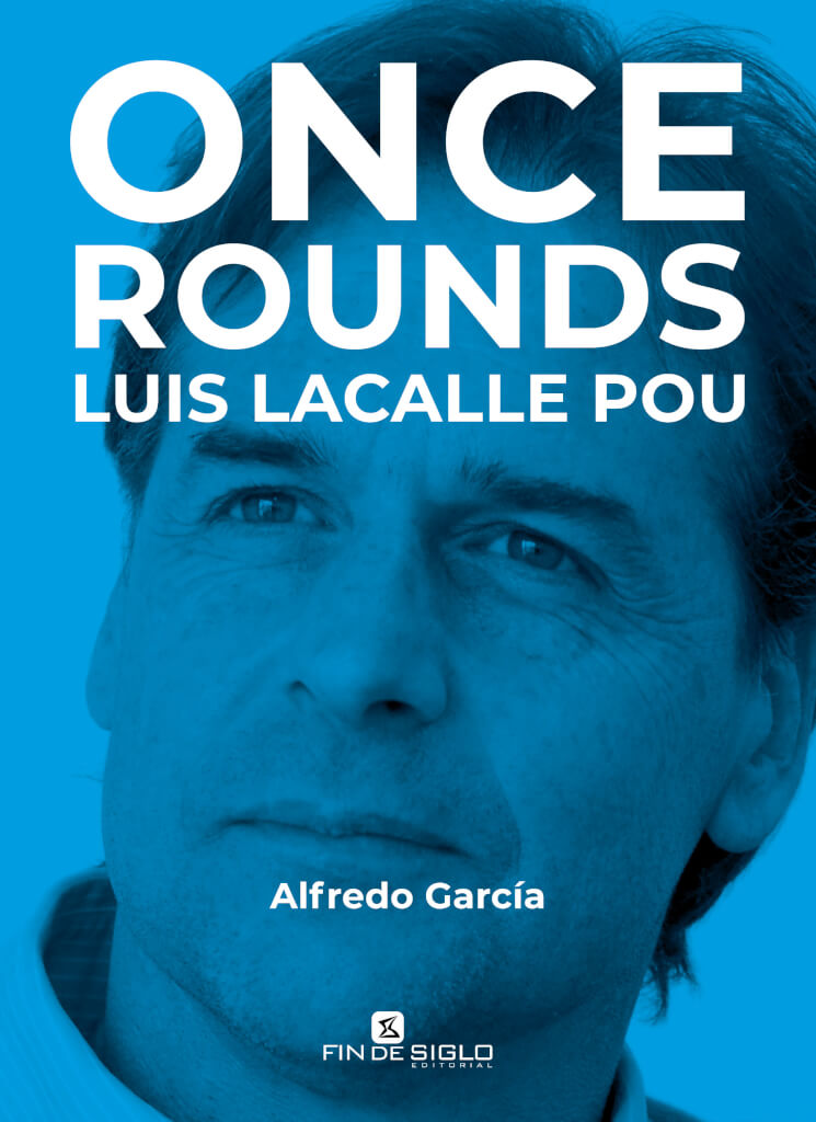 Adelanto exclusivo del libro     ONCE ROUNDS – LUIS LACALLE POU