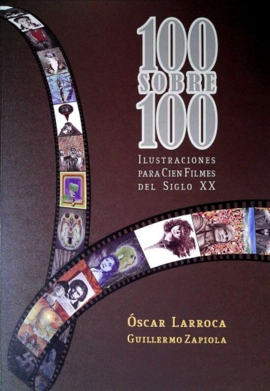 """""""100 sobre 100"""" de Oscar Larroca y Guillermo Zapiola"""