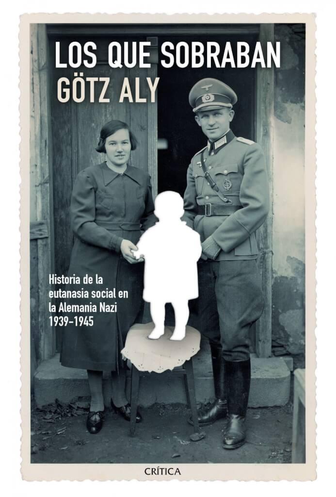 Los que sobraban: la eutanasia en la Alemania nazi por Miguel Pastorino